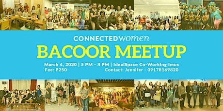 #ConnectedWomen Meetup - Bacoor (PH) - March 4 tickets
