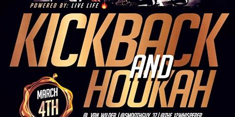 KickBack & Hookah tickets