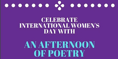An Afternoon of Poetry in Celebration of International Women's Day 2020 tickets