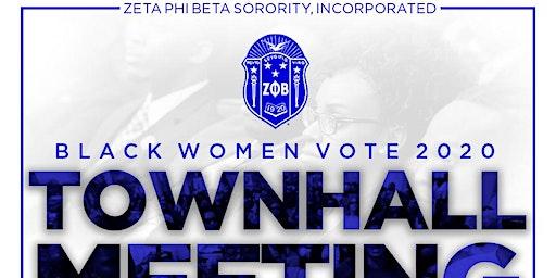 Zeta Phi Beta Sorority, Inc. Black Women Vote 2020 Town Hall Meeting