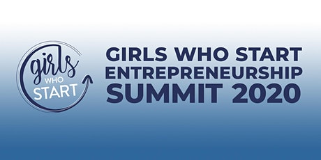 Girls Who Start Entrepreneurship Summit 2020 tickets