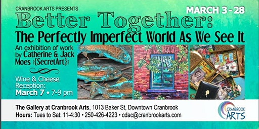 Opening Reception: Better Together: The Perfectly Imperfect World as We See