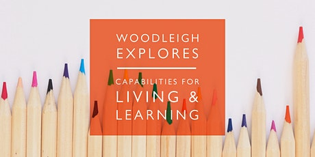 Woodleigh Explores - Capabilities for Living & Learning tickets
