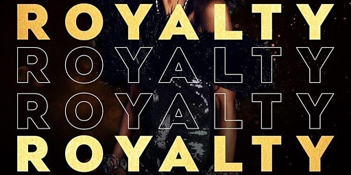 ROYALTY (LADIES FREE ALL NIGHT) #CUTTYPALANCE
