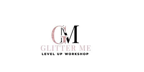 Glitter Me Level Up Workshop tickets