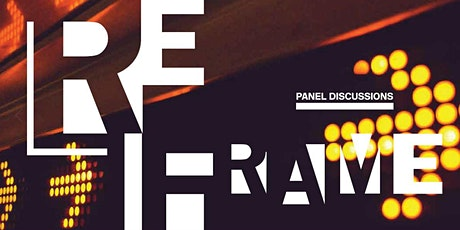 reFrame: the evolution of design // panel discussions tickets