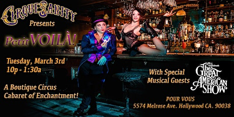 """CirqueSanity's """"Petit Voila!"""" An Immersive Circus Cabaret of Enchantment! tickets"""
