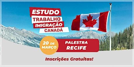 Recife - Palestra Estudo, Trabalho e Imigração para o Canadá ingressos