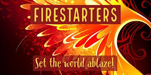 Firestarters Unite! Topic: TBD