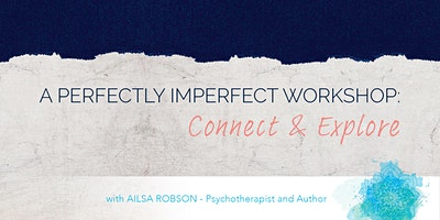 Perfectly Imperfect Workshop: Connect and Explore