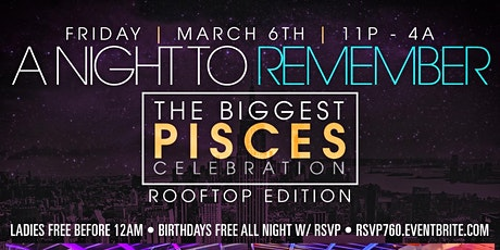 """A Night To Remember"" The BIGGEST Pisces Celebration @ 760 Rooftop tickets"