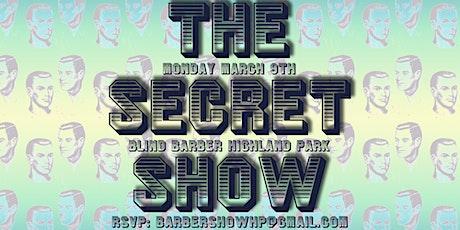 The Secret Show @ Blind Barber (Highland Park) tickets