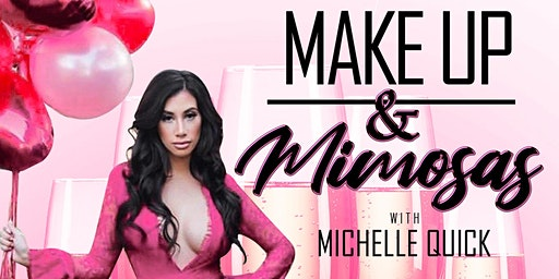 Makeup & Mimosas with Michelle Quick