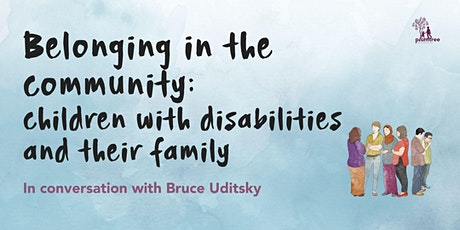 Belonging in the community: children with disabilities and their family tickets