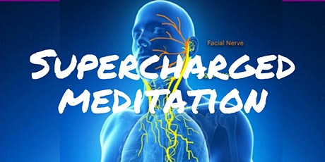 Supercharged Meditation - Vagus Nerve Stimulation plus Meditation tickets