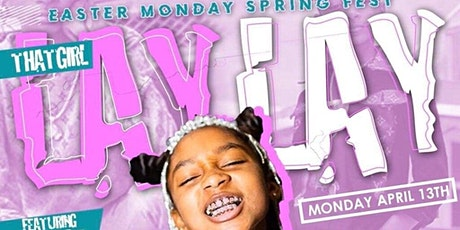 Easter Monday Spring Fest with THAT GIRL LAYLAY tickets