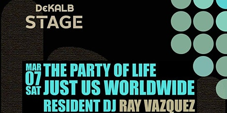 Justus Worldwide/ Dekalb Stage Presents: Bday Celebration For Dj Ray Vazquez tickets