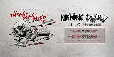 ThrashBlastGrind w/ King Parrot, Exhumed, King, Theories - Canberra tickets