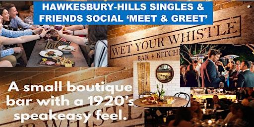 Hawkesbury-Hills SOCIAL SINGLES & FRIENDS 'Meet & Greet' - Saturday 29th