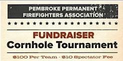 Pembroke Firefighters Cornhole Tournament Fundraiser