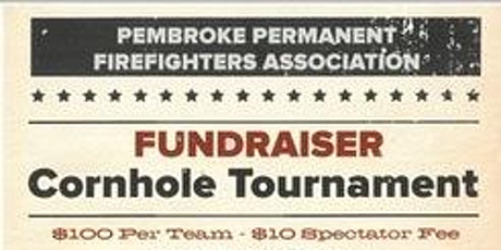 Pembroke Firefighters Cornhole Tournament Fundraiser tickets