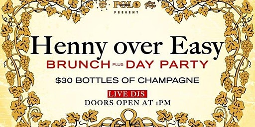 Henny Over Easy Brunch Day Party