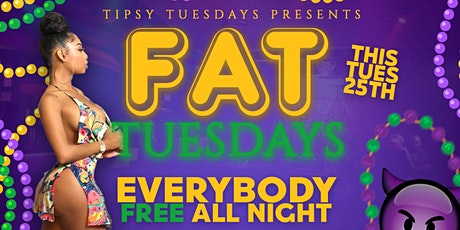 FAT TUESDAY AT Tipsy Tuesdays (Mardi Gras Edition) tickets
