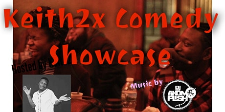 Keith2x Comedy Showcase Sat March 21st. tickets