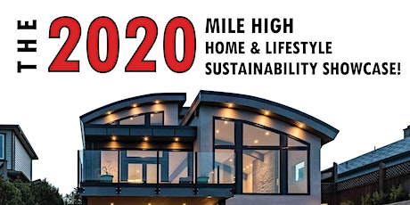 The 2020 Mile High Home & Lifestyle Sustainability Showcase tickets