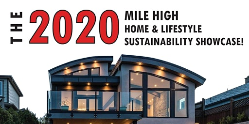 The 2020 Mile High Home & Lifestyle Sustainability Showcase