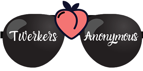 Twerkers Anonymous Twerkfit 3/21