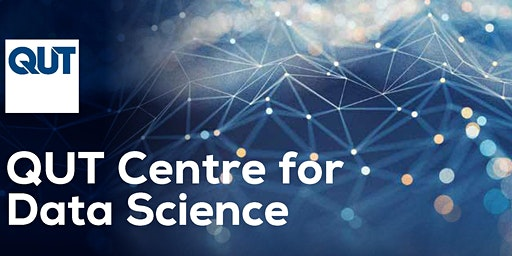 QUT Centre for Data Science - Inaugural HDR Networking