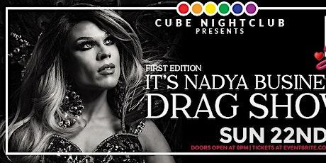 Nadya Business Drag Show tickets