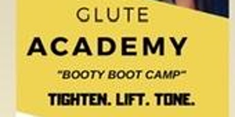 Glute Academy (Booty Boot Camp)  tickets