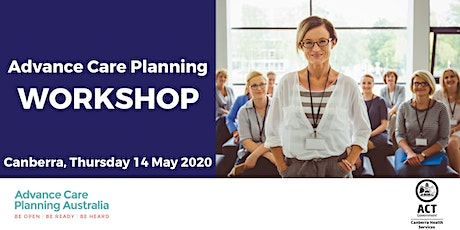Advance Care Planning Workshop - Canberra, Australian Capital Territory tickets