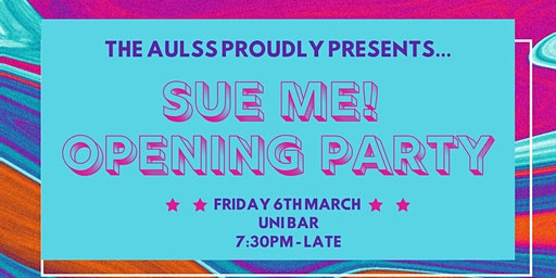 Sue Me! AULSS Opening Party 2020