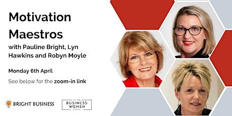 Online, Motivation Maestros with Pauline Bright, Lyn Hawkins & Robyn Moyle tickets