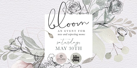 Bloom: An Event for New and Expecting Moms tickets