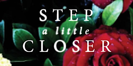 Step a Little Closer tickets