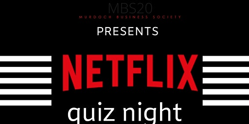 MBS20 presents: Netflix QUIZ NIGHT March 13th