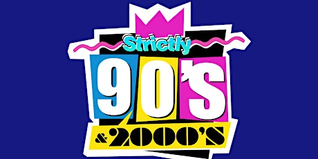 Copy of Strictly 90s & 2000s tickets