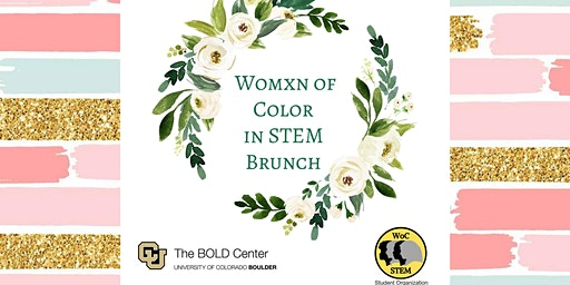 2nd Annual Womxn of Color in STEM Brunch @ CU