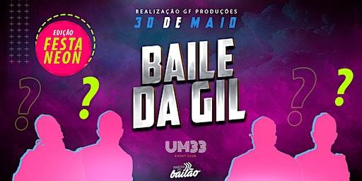 BAILE DA GIL | FESTA DO NÉON