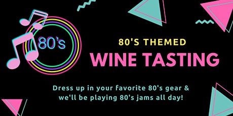 80's Themed Wine Tasting tickets