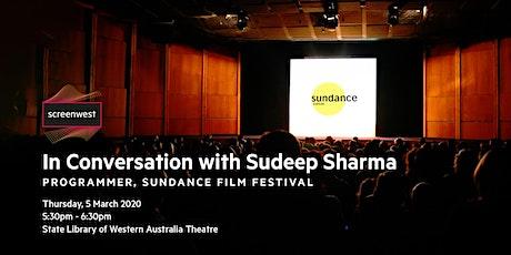 In Conversation with Sudeep Sharma of Sundance tickets