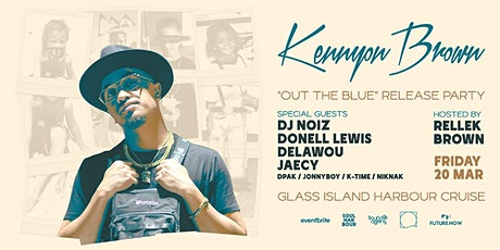 """Kennyon Brown """"Out The Blue"""" Release Party tickets"""