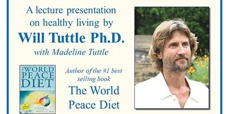 Food As Medicine-The World Peace Diet For a Healthier Body & Earth tickets