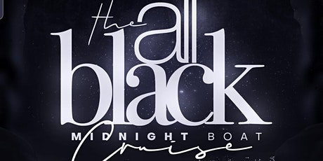 Copy of  All Black Midnight Cruise 2020 tickets