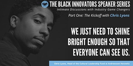 The Black Innovators Series: Kickoff Event with Chris Lyons tickets