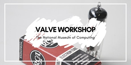 The National Museum of Computing - Valve Workshop 2020 tickets